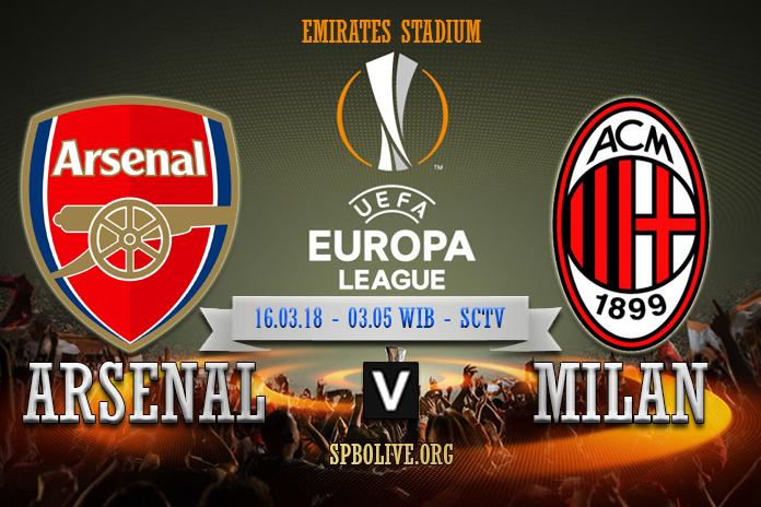 Prediksi Arsenal vs AC Milan – 16 Maret 2018
